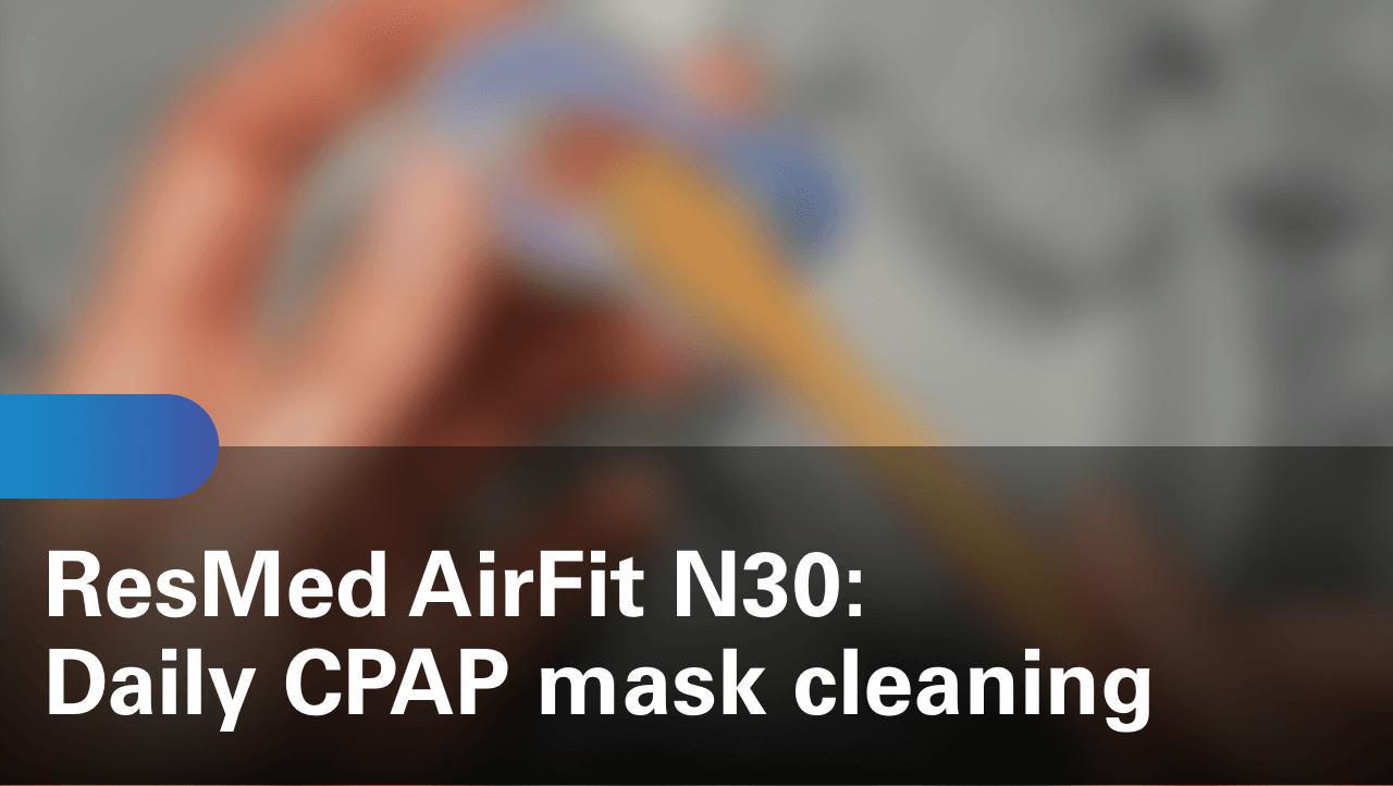 sleep-apnea-airfit-n30-daily-cpap-mask-cleaning