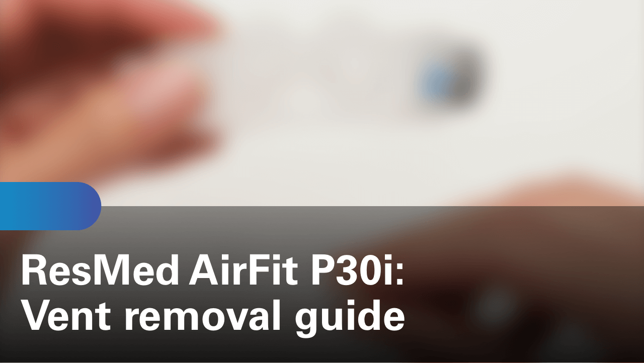 sleep-apnea-airfit-p30i-vent-removal-guide